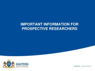 IMPORTANT INFORMATION FOR PROSPECTIVE RESEARCHERS