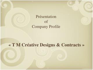 Présentation  of  Company Profile