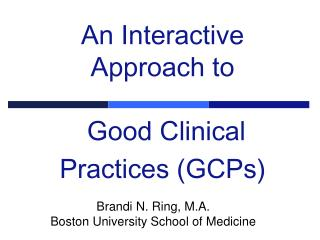 An Interactive Approach to   Good Clinical Practices (GCPs)
