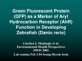 Carolyn J. Mattingly et al. Environmental Health Perspectives 109(8) 2001