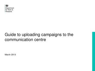 Guide to uploading campaigns to the communication centre