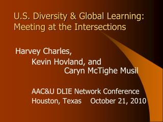 U.S. Diversity  Global Learning: Meeting at the Intersections