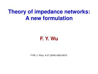Theory of impedance networks: A new formulation