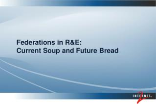 Federations in RE: Current Soup and Future Bread