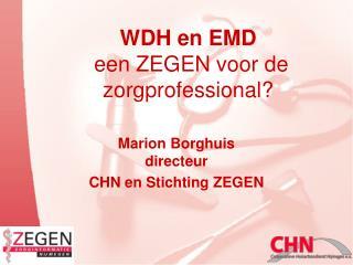 WDH en EMD een ZEGEN voor de zorgprofessional?