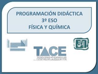 PROGRAMACIÓN DIDÁCTICA 3º ESO FÍSICA Y QUÍMICA
