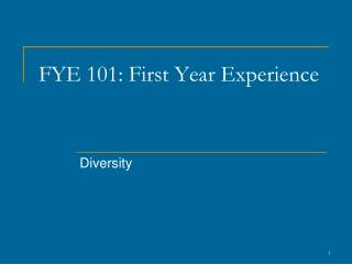 FYE 101: First Year Experience
