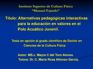 Instituto Superior de Cultura F�sica  �Manuel Fajardo�