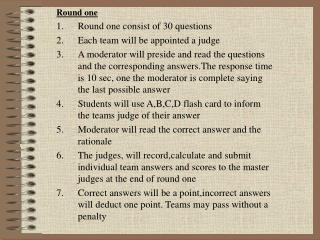 Round one Round one consist of 30 questions Each team will be appointed a judge