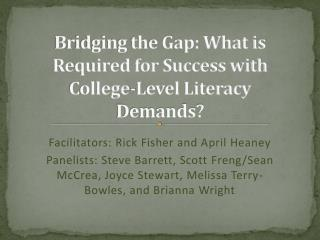 Bridging the Gap: What is Required for Success with College-Level Literacy  Demands?