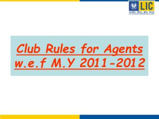 Club Rules for Agents w.e.f M.Y 2011-2012