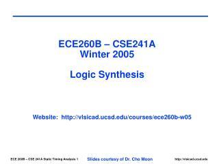 ECE260B – CSE241A Winter 2005 Logic Synthesis