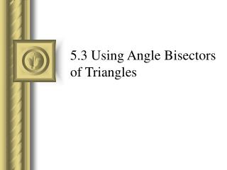 5.3 Using Angle Bisectors of Triangles
