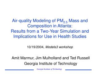 Amit Marmur, Jim Mulholland and Ted Russell Georgia Institute of Technology
