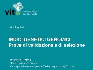 INDICI GENETICI GENOMICI  Prove di validazione e di selezione