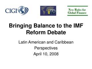 Bringing Balance to the IMF Reform Debate