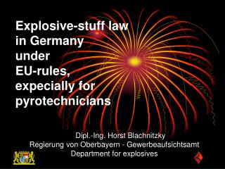Explosive-stuff law  in Germany under  EU-rules, expecially for  pyrotechnicians
