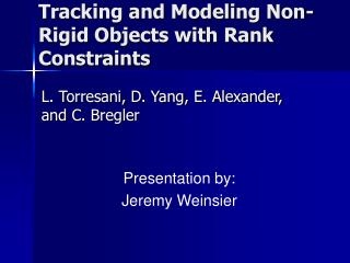 Tracking and Modeling Non-Rigid Objects with Rank Constraints