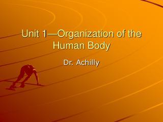 Unit 1—Organization of the Human Body