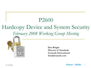 P2600 Hardcopy Device and System Security February 2008 Working Group Meeting