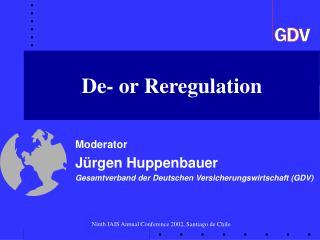 Moderator Jürgen Huppenbauer Gesamtverband der Deutschen Versicherungswirtschaft (GDV)