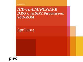 ICD-10-CM/PCS: APR DRG v.31 SDX Subclasses: SOI-ROM
