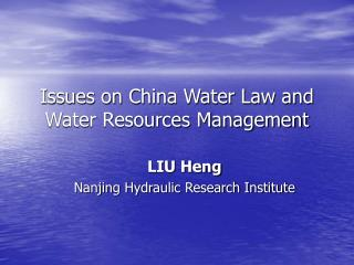Issues on China Water Law and Water Resources Management