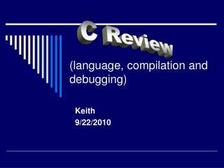 (language, compilation and debugging)