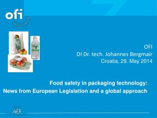 Food safety in packaging technology: News from European Legislation and a global approach