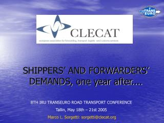 SHIPPERS' AND FORWARDERS' DEMANDS, one year after....