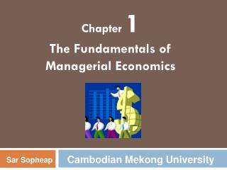 Chapter  1 The Fundamentals of  Managerial Economics