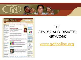 THE  GENDER AND DISASTER NETWORK