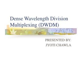 Dense Wavelength Division Multiplexing (DWDM)
