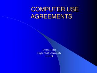 COMPUTER USE AGREEMENTS
