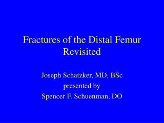 Fractures of the Distal Femur Revisited