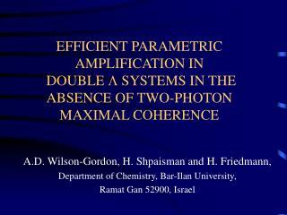 A.D. Wilson-Gordon, H. Shpaisman and H. Friedmann, Department of Chemistry, Bar-Ilan University,