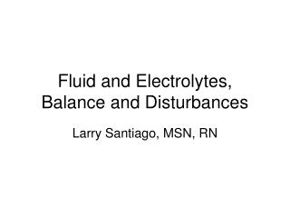 Fluid and Electrolytes, Balance and Disturbances