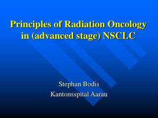 Principles of Radiation Oncology in advanced stage NSCLC
