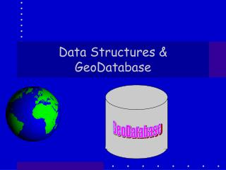 Data Structures & GeoDatabase