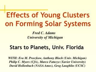 Effects of Young Clusters  on Forming Solar Systems
