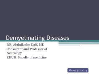 Demyelinating Diseases