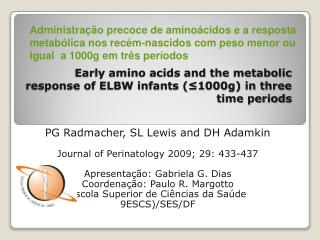 Early amino acids and the metabolic response of ELBW infants (≤1000g) in three time periods