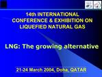 14th INTERNATIONAL CONFERENCE  EXHIBITION ON LIQUEFIED NATURAL GAS
