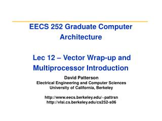 EECS 252 Graduate Computer Architecture  Lec 12 – Vector Wrap-up and Multiprocessor Introduction