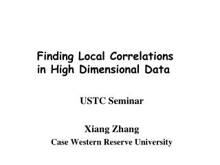 Finding Local Correlations  in High Dimensional Data