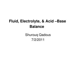 Fluid, Electrolyte, & Acid �Base Balance