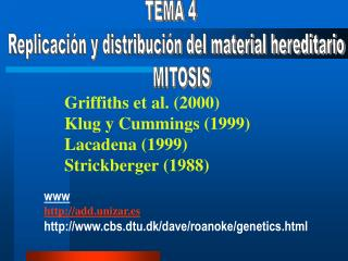 Griffiths et al. (2000) Klug y Cummings (1999) Lacadena (1999) Strickberger (1988)