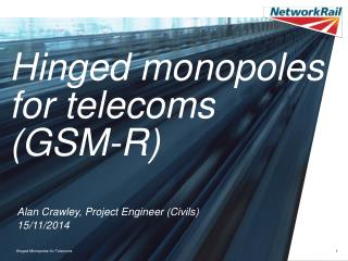 Hinged monopoles for telecoms (GSM-R)