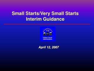 Small Starts/Very Small Starts Interim Guidance