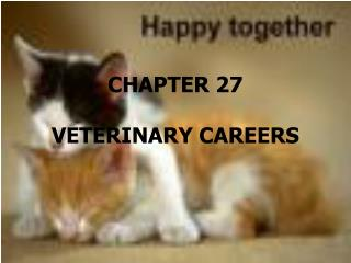 CHAPTER 27 VETERINARY CAREERS